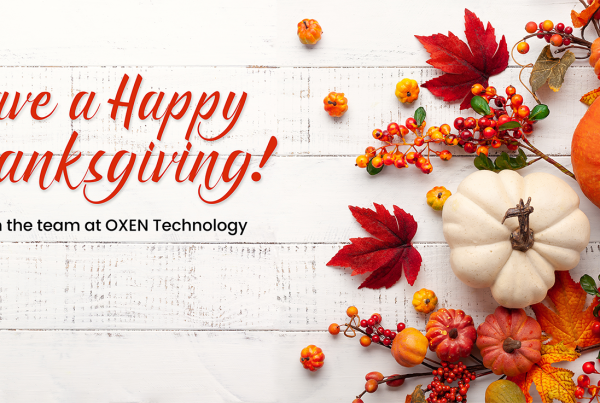 Have a Happy Thanksgiving from the Team at OXEN Technology